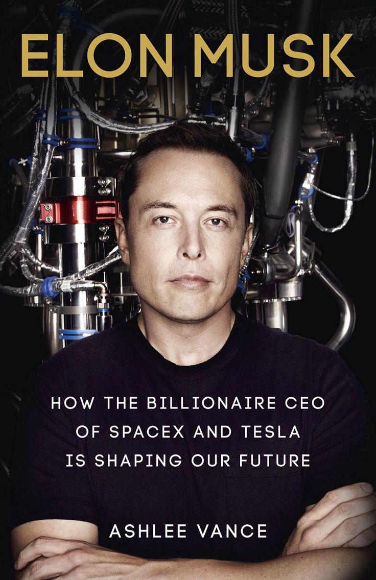 Elon musk ashlee vance elon musk book entrepreneur