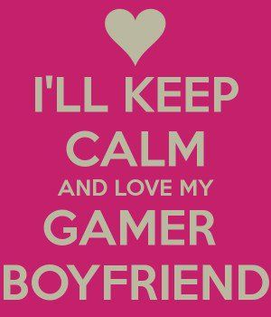 Cute Gamer Boyfriend Quotes Quotesgram Boyfriend Quotes Gamer Boyfriend Gamer Quotes