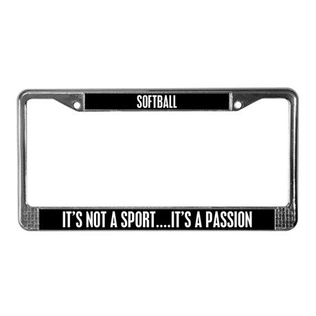 Softball It\'s a Passion License Plate Frame | License plate frames ...