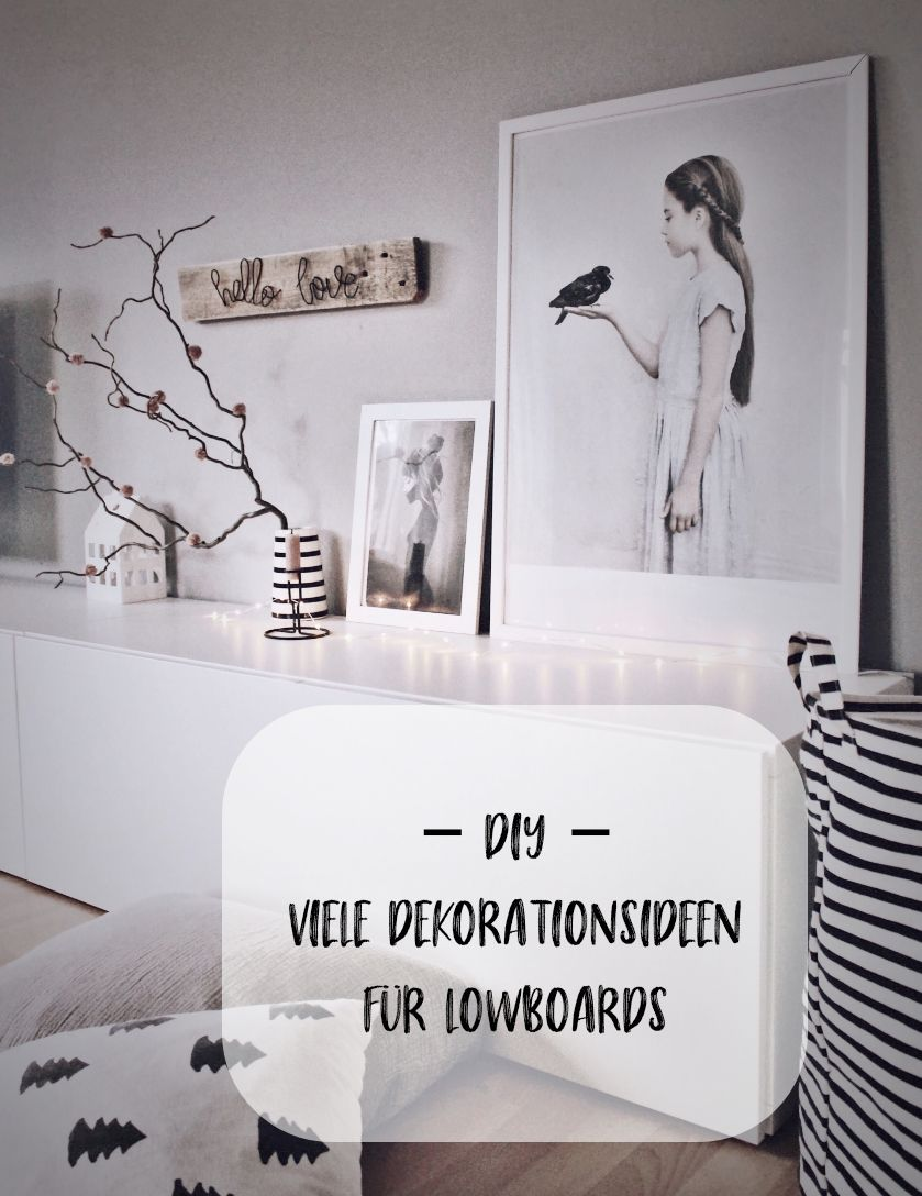 DIY viele Deko Ideen für ein Lowboard. Ikea Besta Lowboard ...