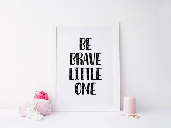 Be Brave Little One Wall Art Download Home Decor Quotes Quote