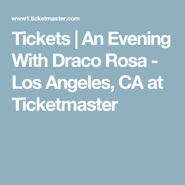 Tickets An Evening With Draco Rosa Los Angeles Ca At Ticketmaster Draco Rosa Ticketmaster Draco