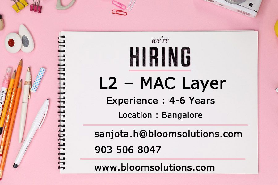 We are looking for a L2 MAC Layer Exp 46 Years