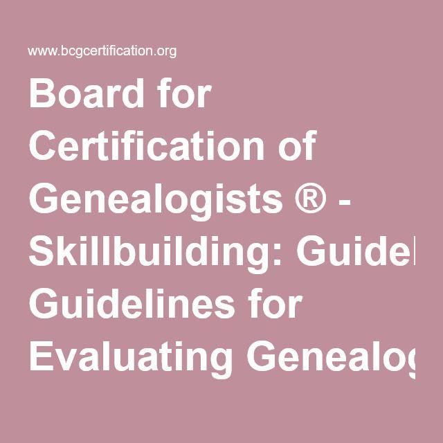 Board for Certification of Genealogists ® - Skillbuilding: Guidelines for Evaluating Genealogical Records