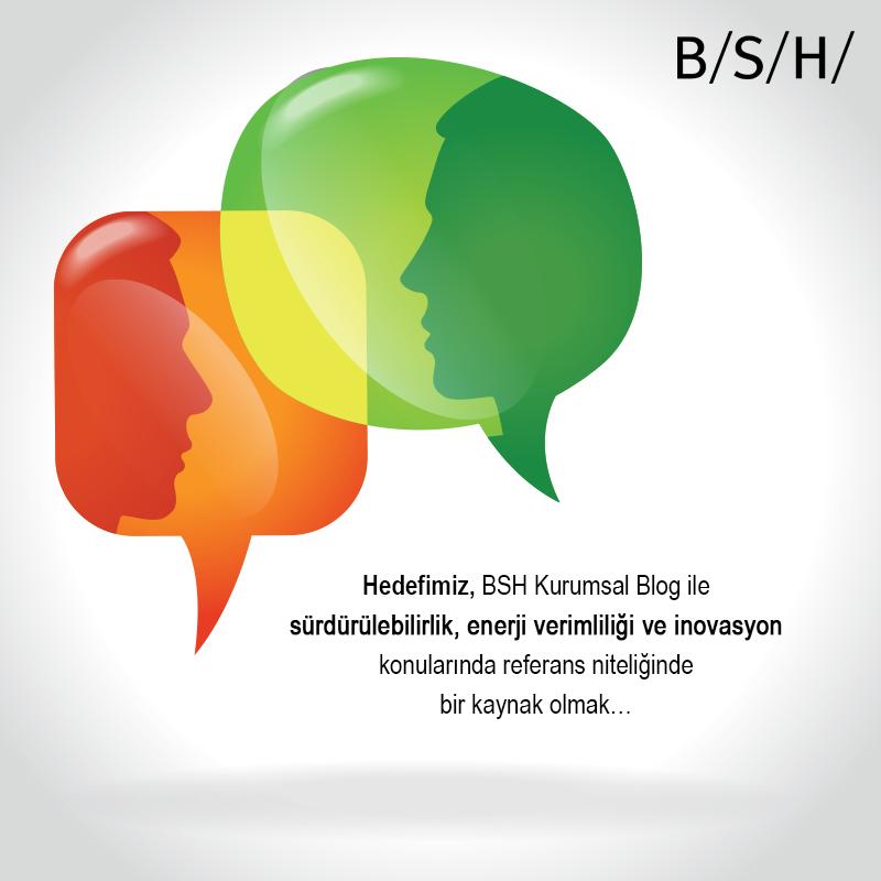 Hedefimiz, BSH Kurumsal Blog ile sürdürülebilirlik