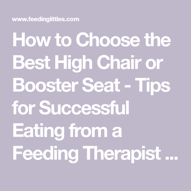 How To Choose The Best High Chair Or Booster Seat Tips For