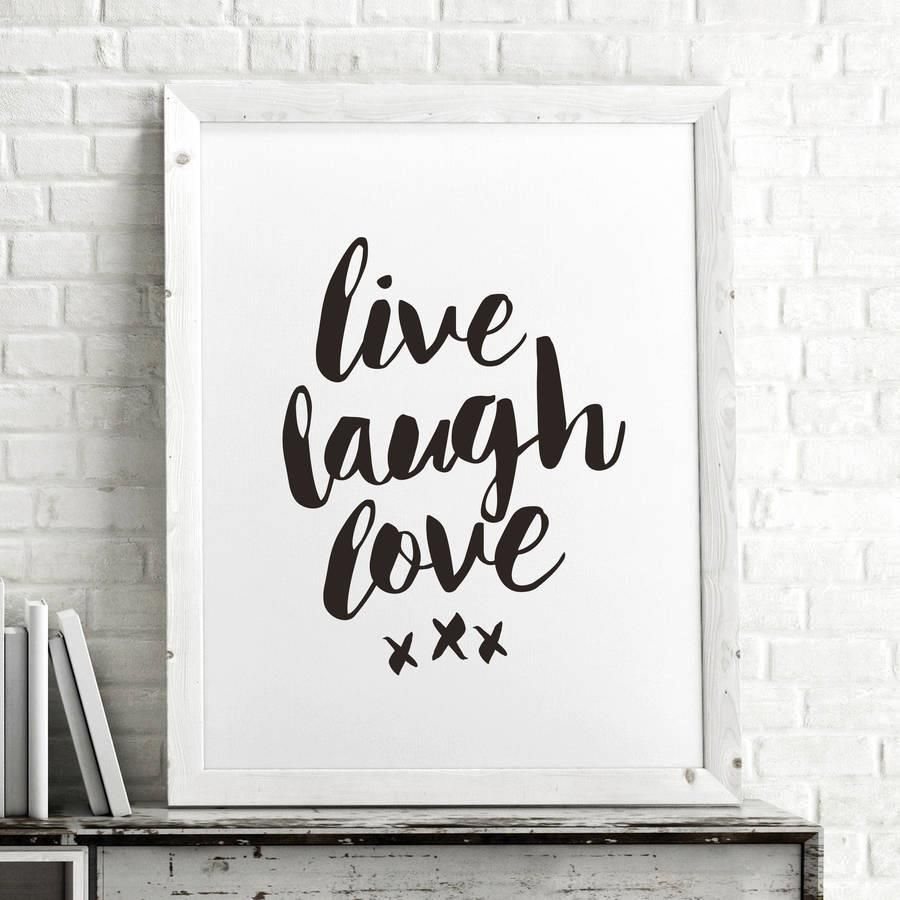 Live Laugh Love http://www.notonthehighstreet.com/themotivatedtype/product/live-laugh-love-typography-poster-wall-art @notonthehighst #notonthehighstreet
