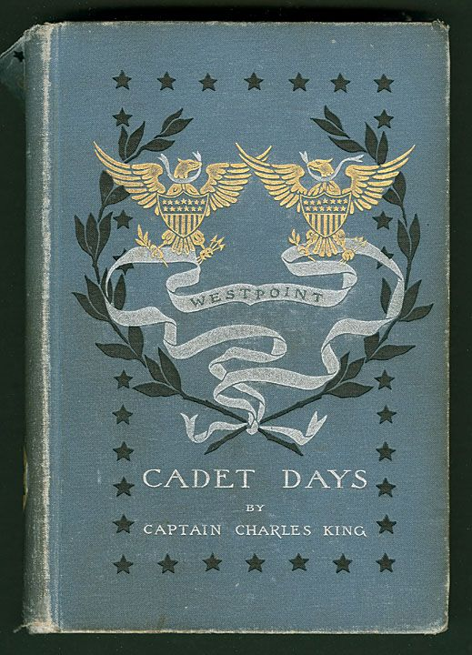 Cadet Days A Story Of West Point Creator Armstrong Margaret 1867 1944 Author King Charles 1844 1933 Da Book Design Vintage Book Covers Antique Books