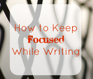 5 Essential Tips to Keep You Focused While Writing by Firefly Dance