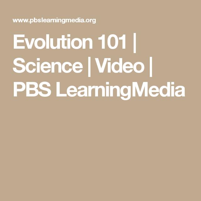 Evolution 101 | Science | Video | PBS LearningMedia