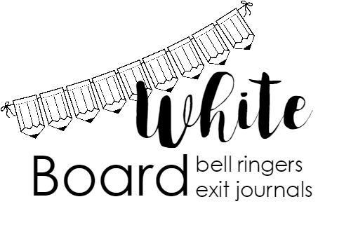 White board bell ringers, exit journals, team building