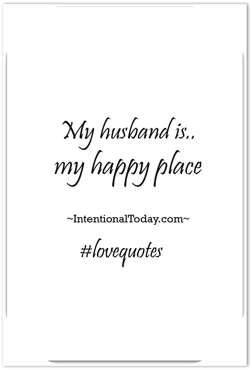 Best Husband Quotes Love Quotes For My Husband: How To Make Him Feel Loved | Best of  Best Husband Quotes