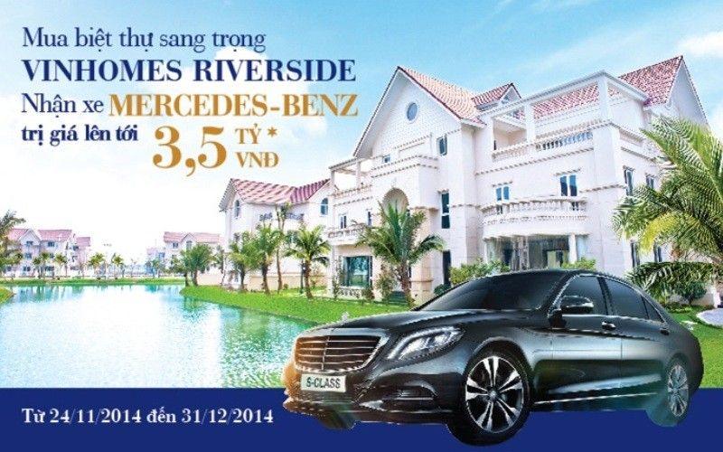 Chương trình ưu đãi dành cho khách hàng mua biệt thự tại Khu đô thị Vinhomes Riverside với giá trị quà tặng cao nhất là 1 xe Mercedes-Benz S400 trị giá hơn 3,5 tỷ đồng. Hotline: (+84) 093-661-9990