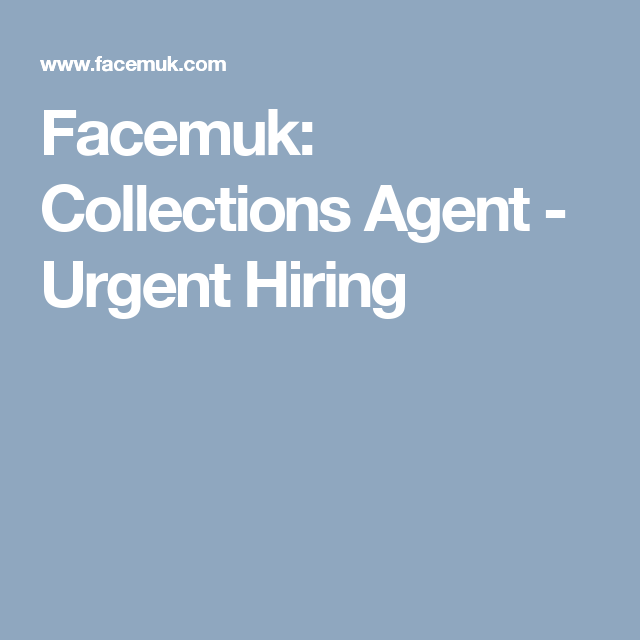 facemuk collections agent urgent hiring collection agentjobs - Collection Agent Jobs