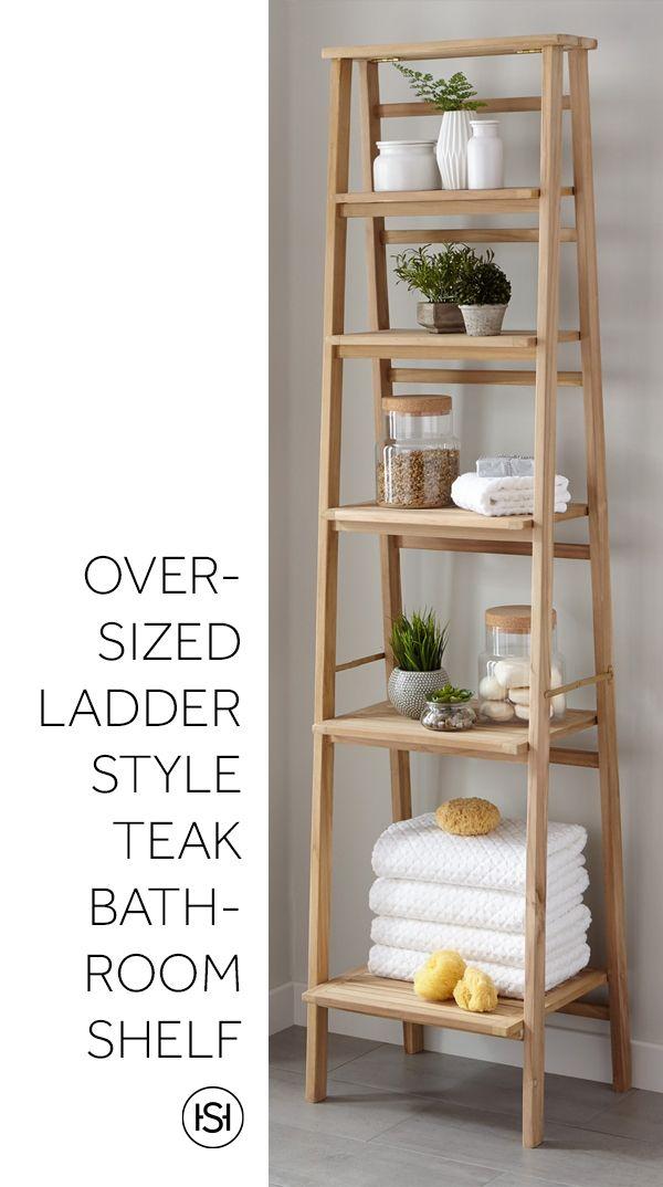 The Oversized Ladder Style Teak Bathroom Shelf At Signature Hardware Is The Perfect Nature Inspired Storage Addition Teak Bathroom Teak Bathroom Shelf Shelves