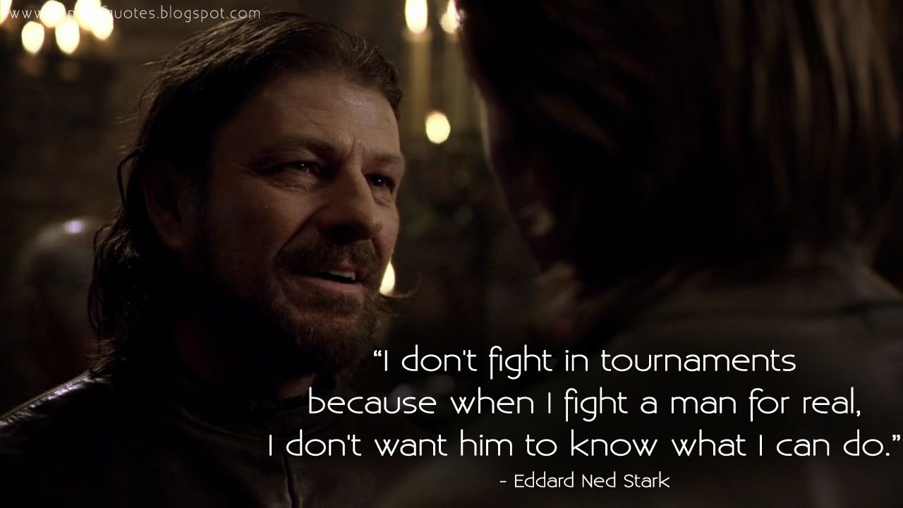 Game of Thrones Quotes gameofquotes I don't fight in