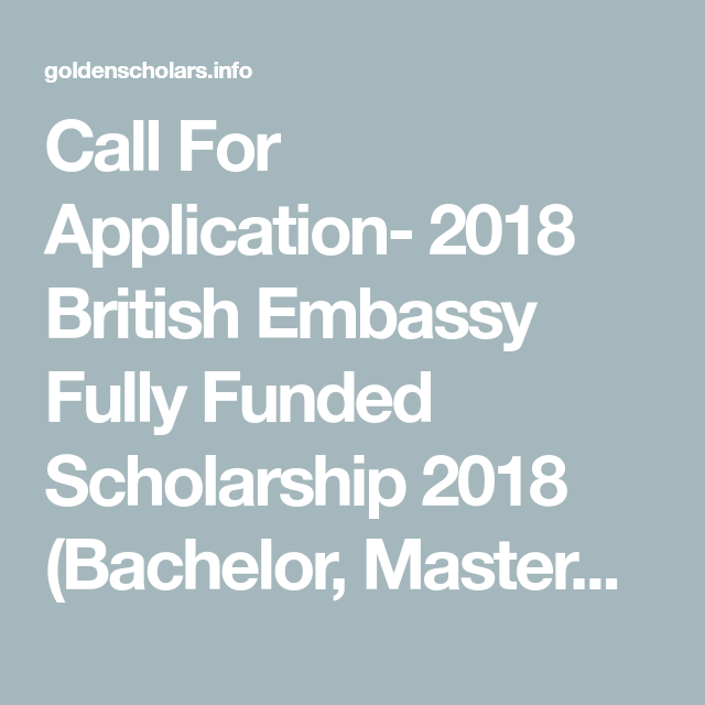 Call For Application- 2018 British Embassy Fully Funded Scholarship