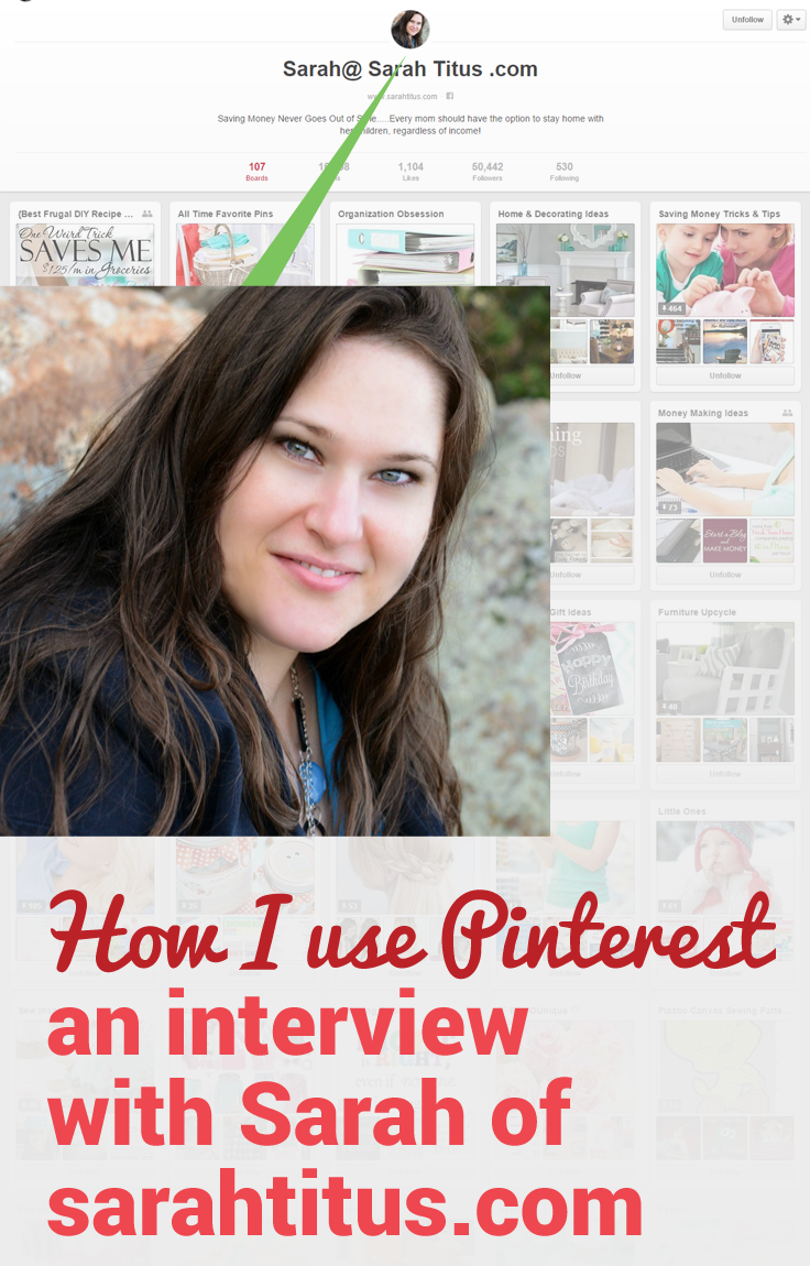 Blogger Sarah Titus shares how she uses Pinterest for her blog.