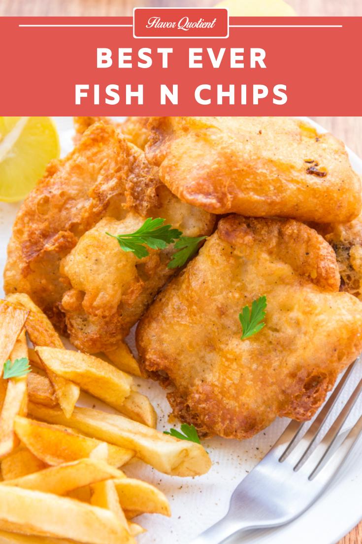 best ever fish and chips flavor quotient recipe in 2020 fish and chips fish n chips recipe seafood recipes pinterest