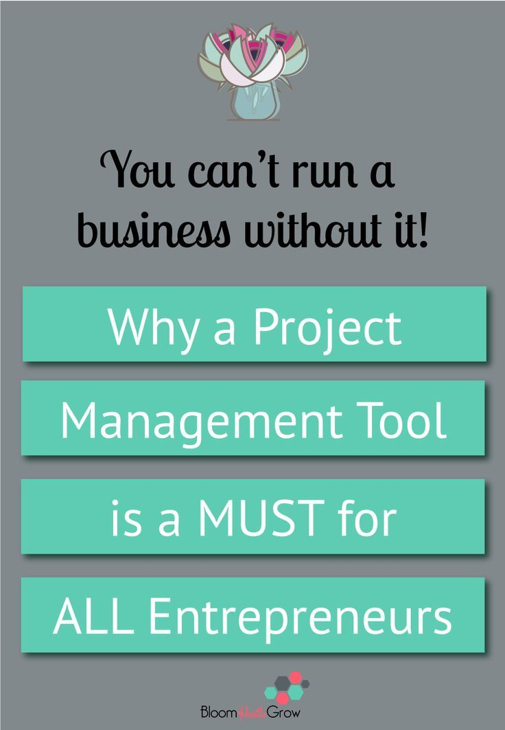 Why you need a project management tool ASAP for your business   Bloom Hustle Grow