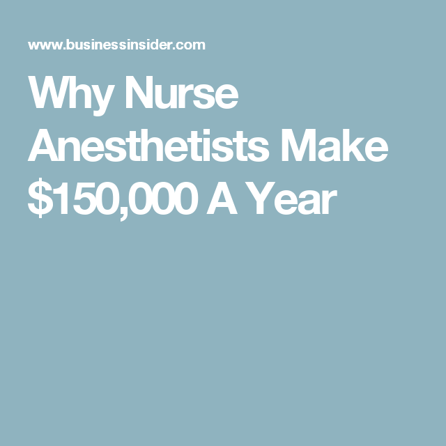 Heres Why Nurse Anesthetists Earn Over 150000 A Year Nurse
