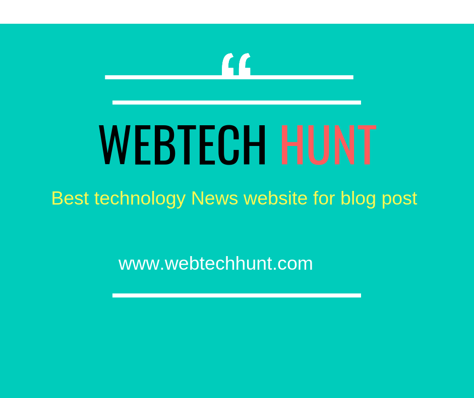 Webtech Hunt Is The Leading Technology Blog Website Categories Guest Post Digital Marketing Seo Smo A Seo Social Media Commerce Marketing New Technology