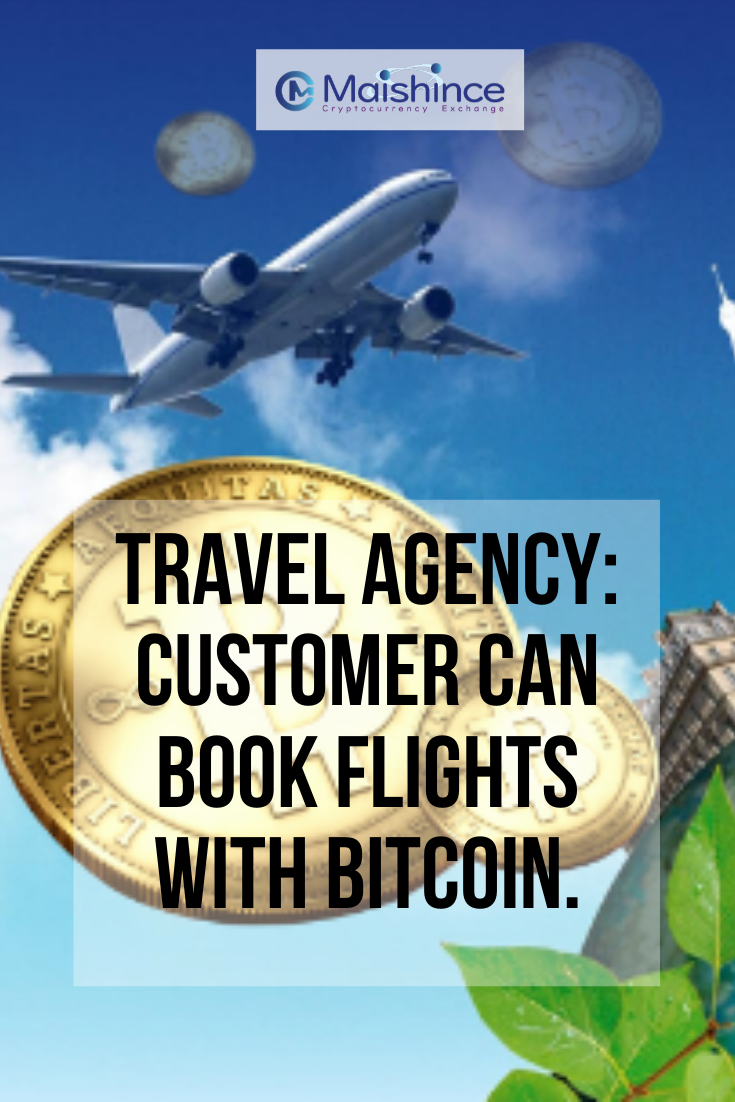 Travel Agency Customer Can Book Flights With Bitcoin Travel Agency Booking Flights Travel Companies