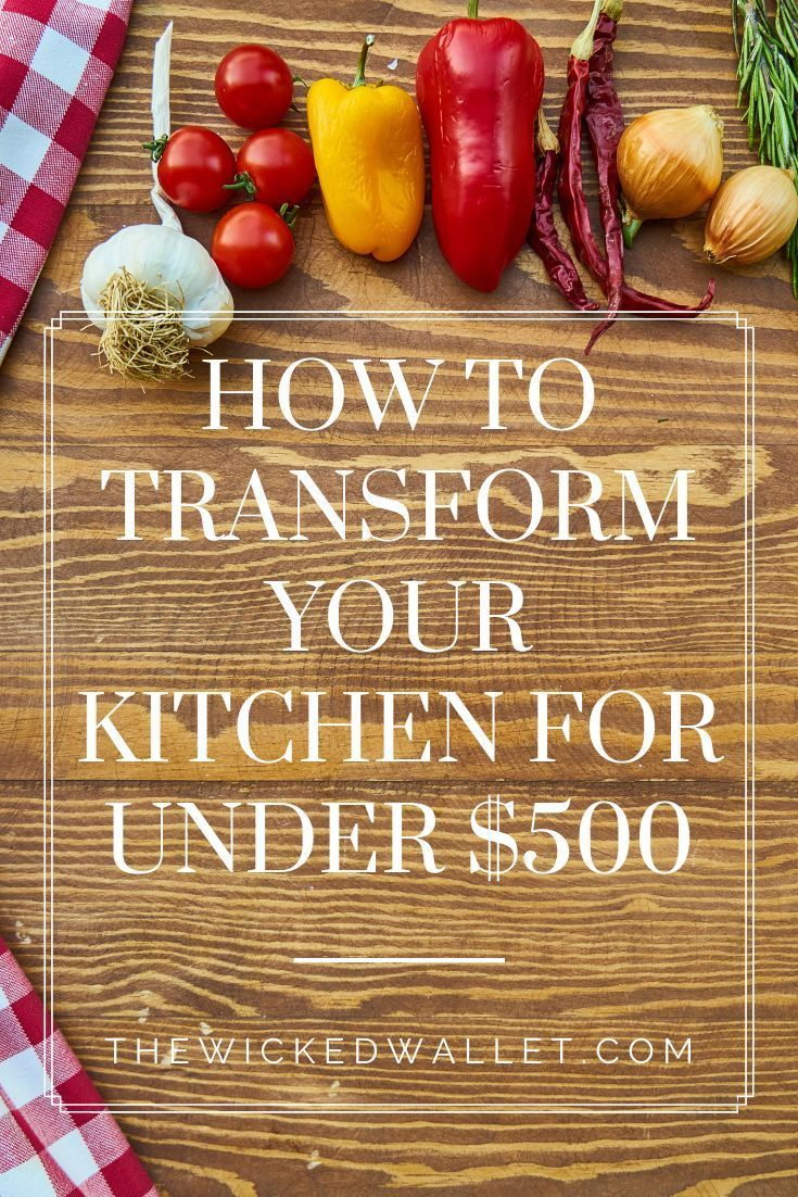 How to Transform Your Kitchen for Under $500 | Cool ...