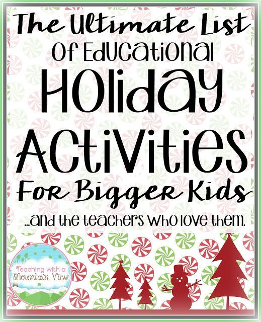The Ultimate List of Holiday Activities for Bigger Kids - Teaching with a Mountain View