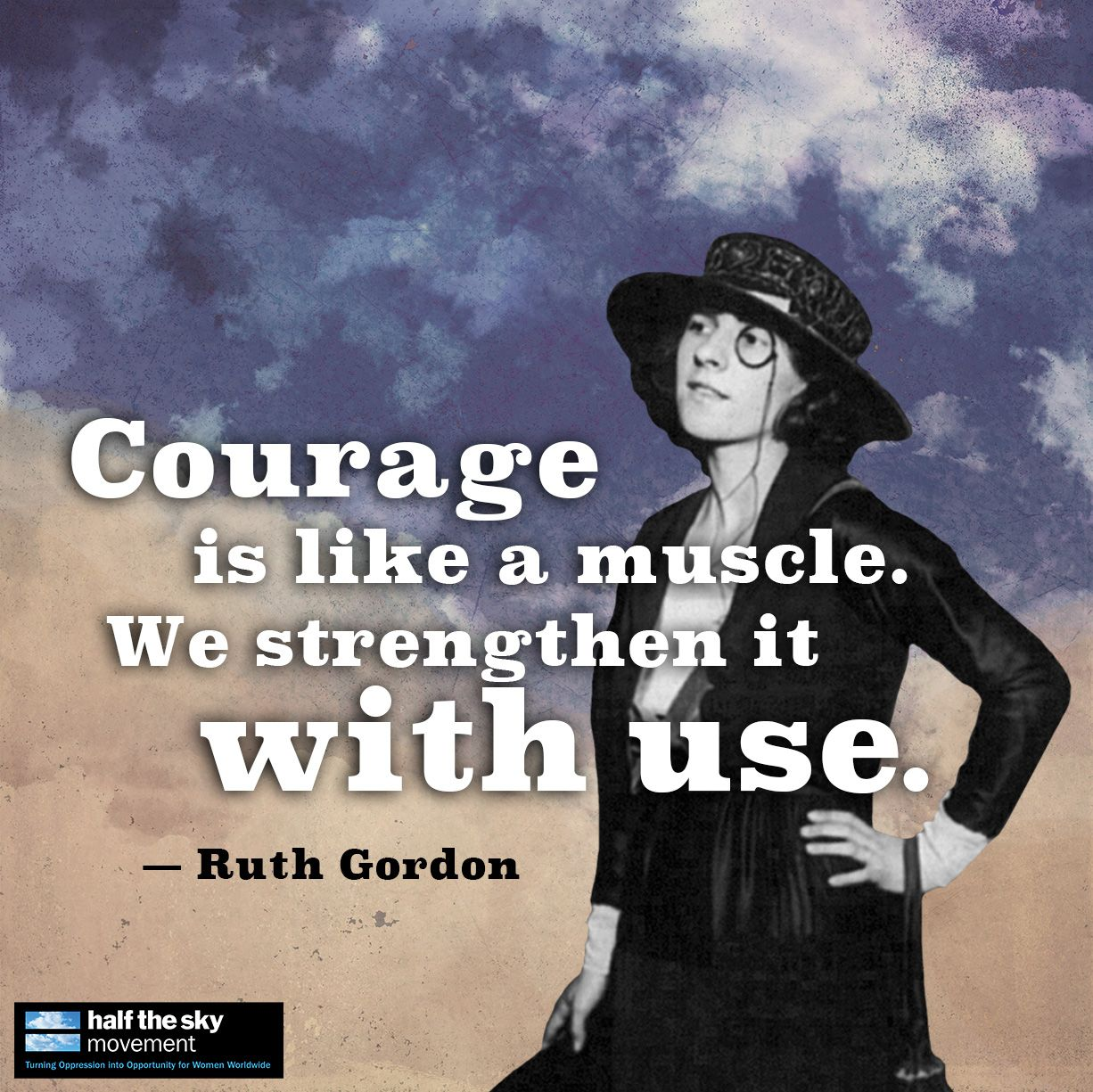 Inspiring words from Ruth Gordon.