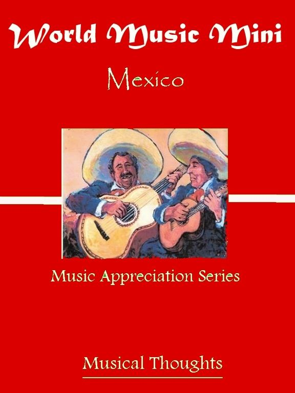 World Music Mini Mexico (Spring 2016) Musical Thoughts