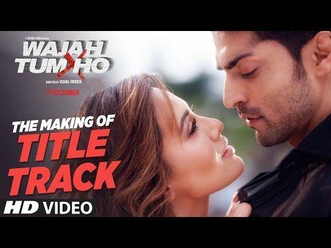 "Making of ""Wajah Tum Ho"" (Title Song) | Love songs hindi, Songs ..."