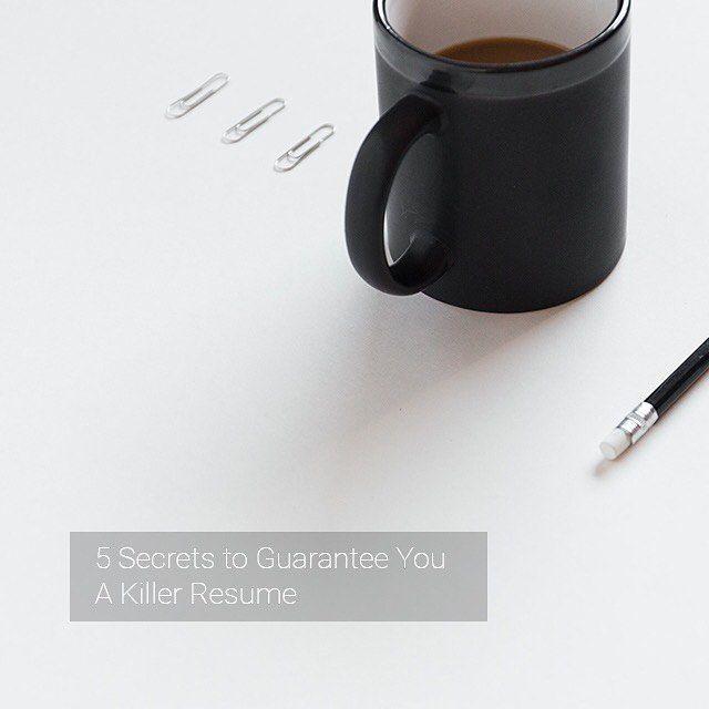 5 Secrets to Guarantee You A Killer Resume #1 Always quantify your - killer resume