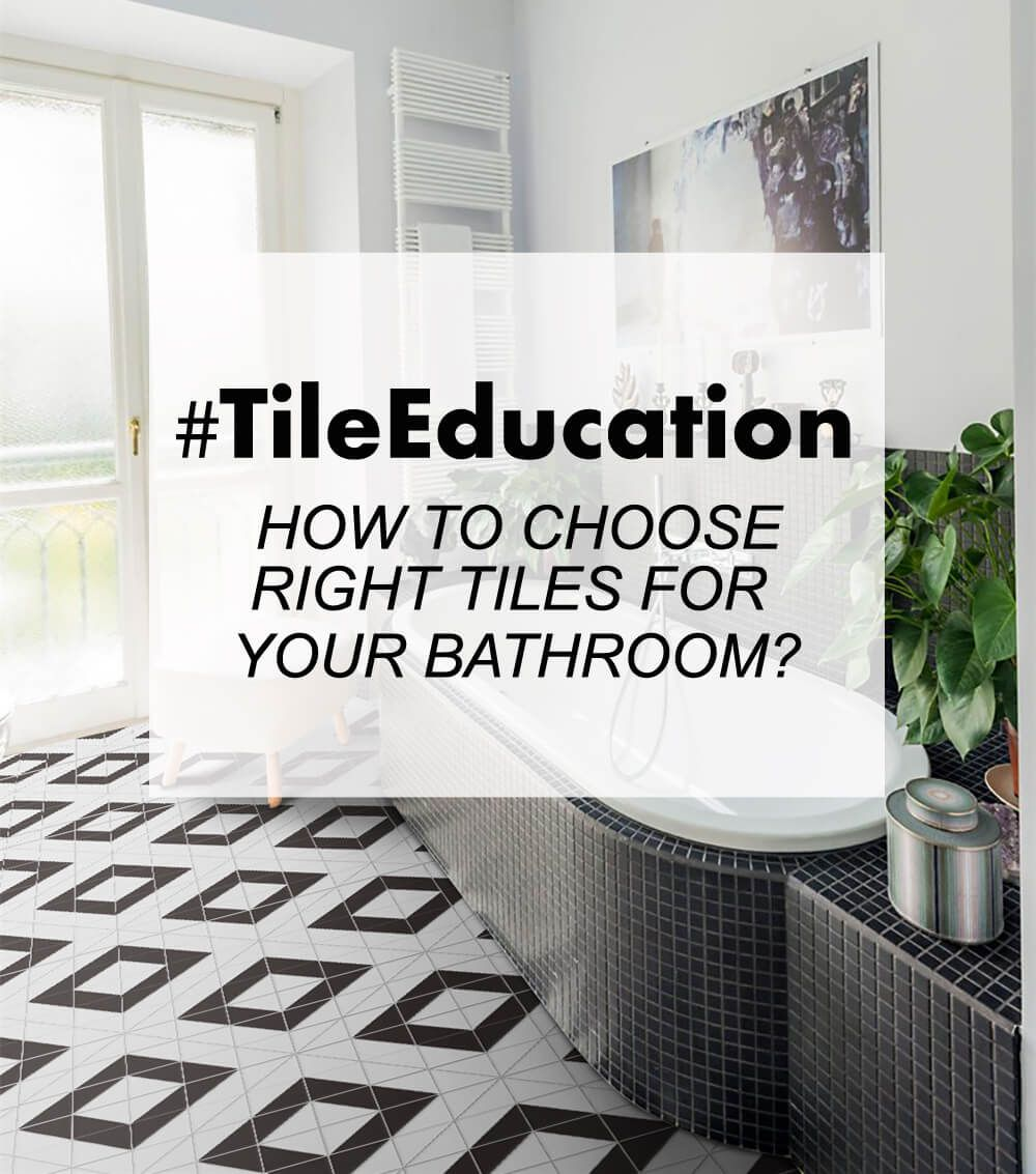 Tile Education: How To Choose Right Tiles for Your Bathroom? Choose ...