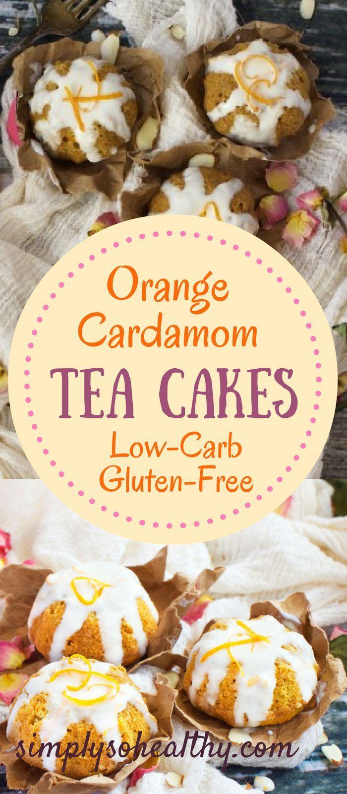 Low Carb Orange Cardamom Tea Cakes Recipe Tea Cakes Food
