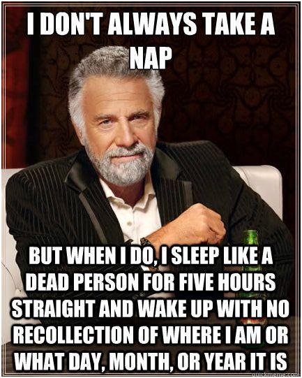 The Interesting Man In The World Quotes: The Most Interesting Man In The World Talks About Napping