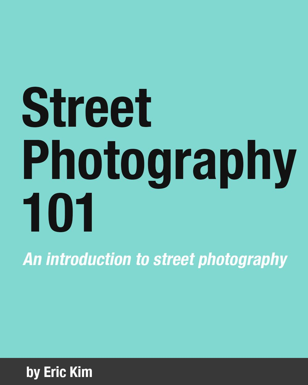 """Free E-Book: """"Street Photography 101: An Introduction to Street Photography"""""""