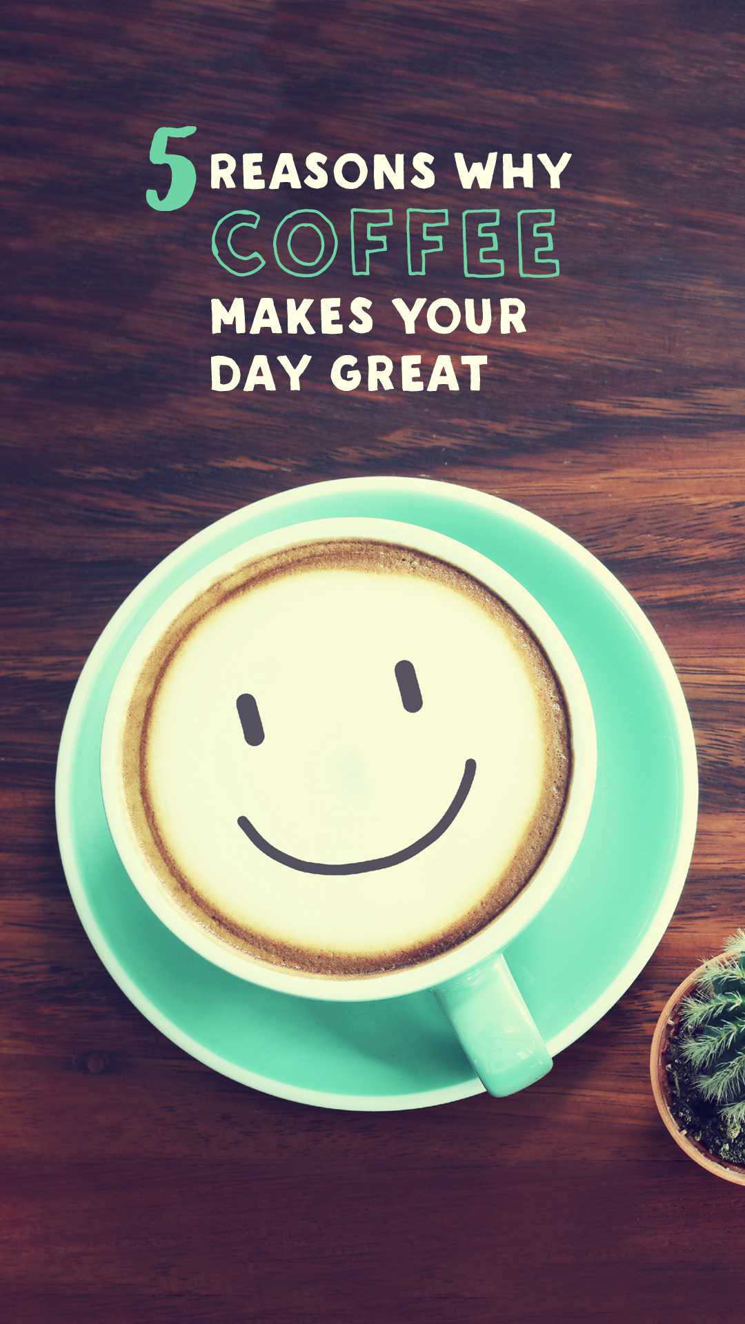 Five Reasons Why Coffee Makes Your Day Great Make it
