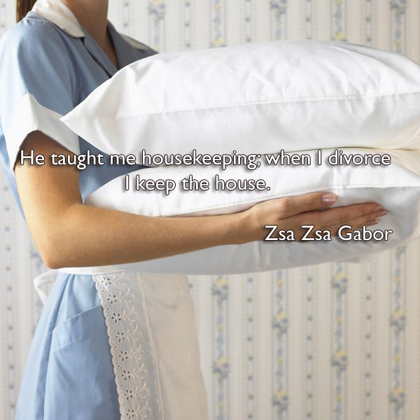 Housekeeping Quotes Classy Funny  Clever Divorce Quote 'he Taught Me Housekeeping When I