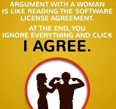 Argument with a woman is like reading the software license - software quote