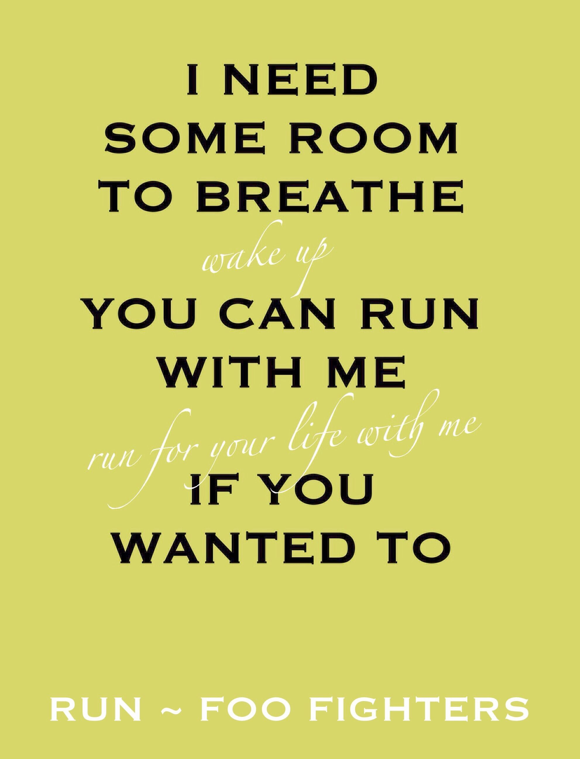 Run ~ Foo Fighters