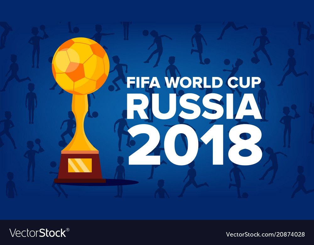 2018 Fifa World Cup Background Vector Russia Event World Cup Background Match Competition Championship Russia 2018 Illustration Download A Free Preview Or