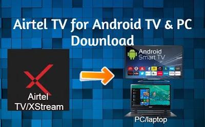 Airtel TV (Airtel Xstream) Apk for Android Smart TV & PC