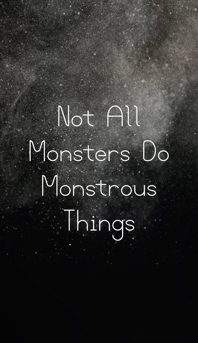 Teen Wolf Citations , Not All Monsters Do Monstrous Things