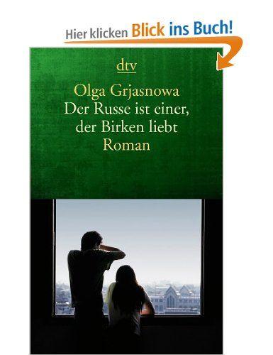 Der Russe ist einer, der Birken liebt Olga Grjasnowa