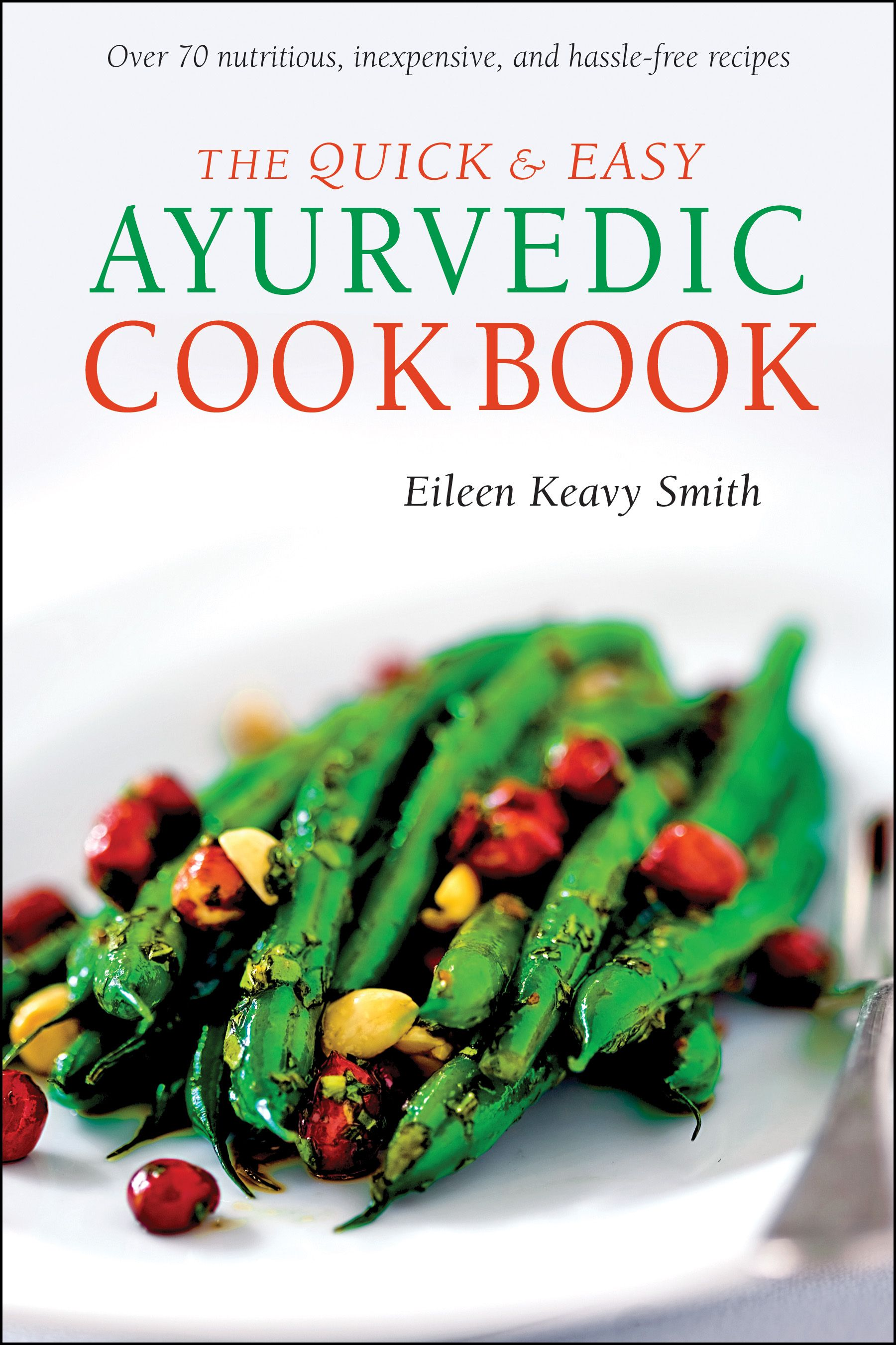 Eat Better And Live Healthier With This Easy To Follow Ayurvedic