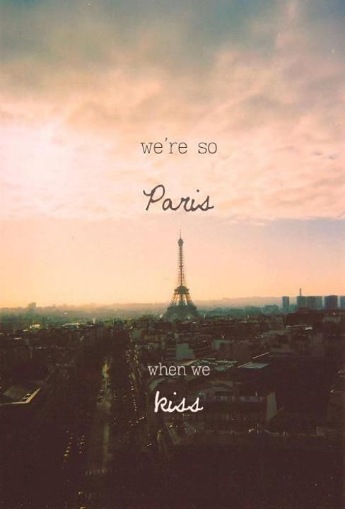 We Re So Paris When We Kiss When We Kiss I Remember The Taste Of