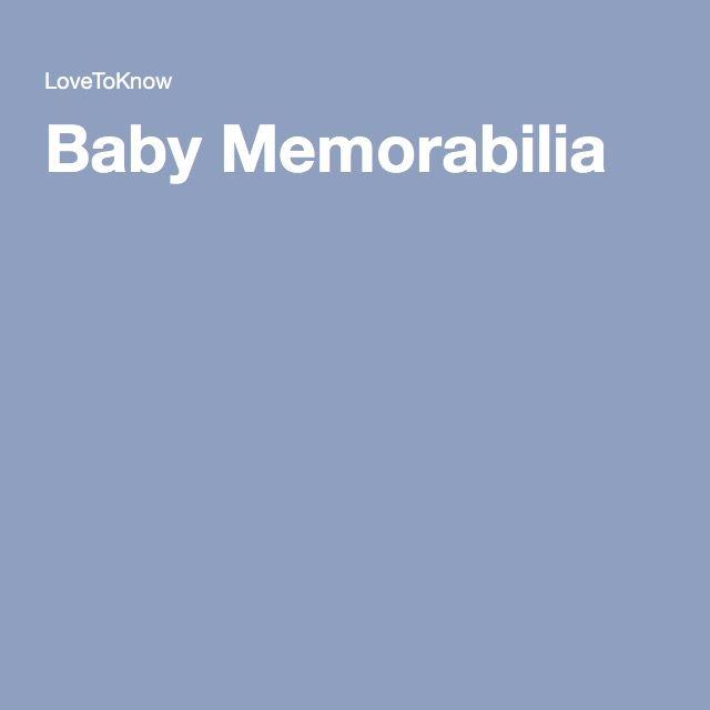 Baby Memorabilia to Save and Showcase #babymemorabilia