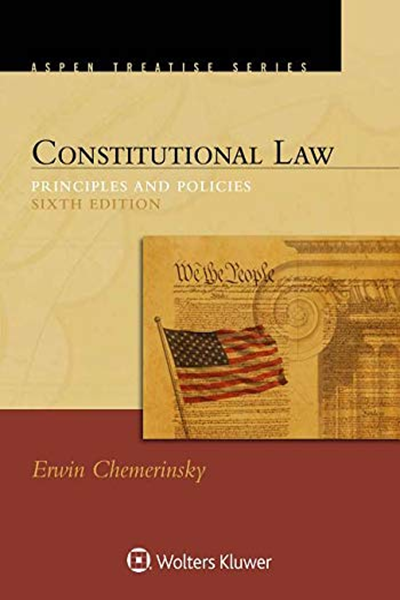 Constitutional Law Principles And Policies Aspen Treatise By Erwin Chemerinsky Wolters Kluwer Constitutional Law Free Pdf Books Ebook Pdf