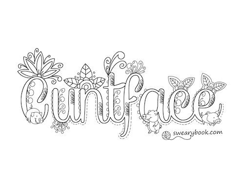Cuntface Swear Words Coloring Page From The Sweary Slutty Coloring Book Swearingy Colouring Pages For Adults